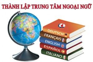 Dịch vụ thành lập trung tâm ngoại ngữ trọn gói chuyên nghiệp